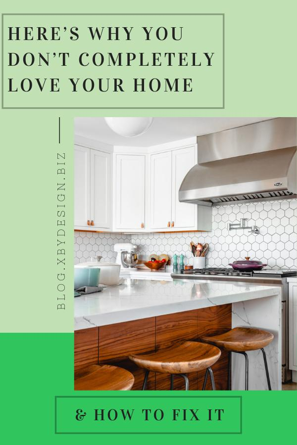 Here's why you don't completely love your home & how to fix it